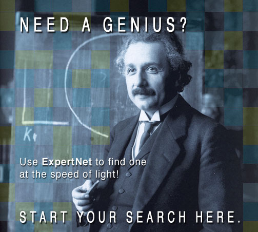 Need a genius? Use ExpertNet to find one at the speed of light! Start your search here.