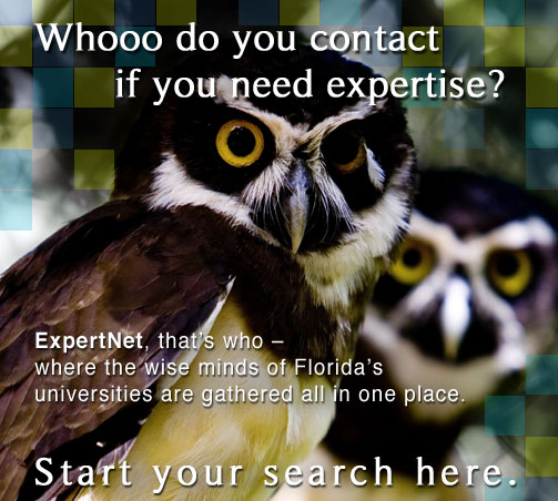 Whooo do you contact if you need expertise? ExpertNet, that's who - where the wise minds of Florida's universities are gathered all in one place. Start your search here.